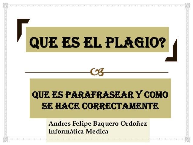 Que Es Parafrasear Y Como Se Hace Correctamente Andres Felipe Baquero Ordoñez Informática Medica