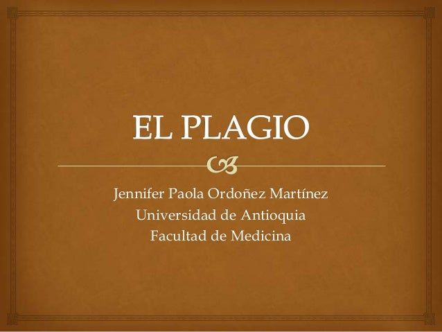 Jennifer Paola Ordoñez Martínez Universidad de Antioquia Facultad de Medicina