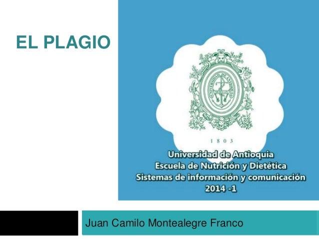 EL PLAGIO  Juan Camilo Montealegre Franco