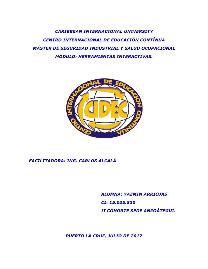 CARIBBEAN INTERNACIONAL UNIVERSITY     CENTRO INTERNACIONAL DE EDUCACIÓN CONTÍNUA MÁSTER DE SEGURIDAD INDUSTRIAL Y SALUD O...