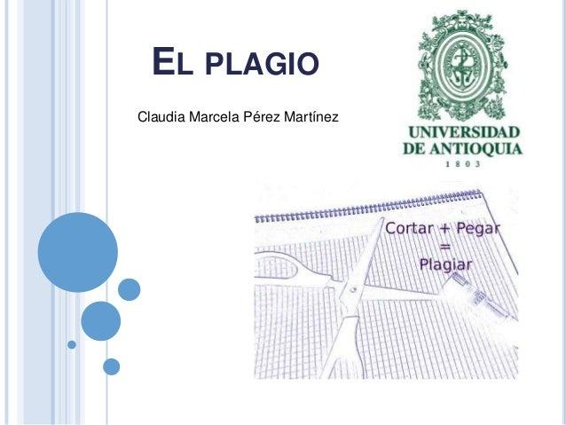EL PLAGIO Claudia Marcela Pérez Martínez