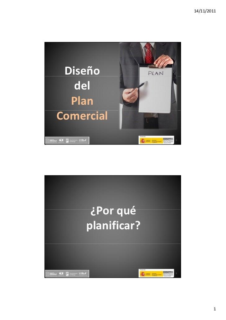 14/11/2011 Diseño   del  PlanComercial                   1      ¿Porqué      ¿Por qué     planificar?                ...