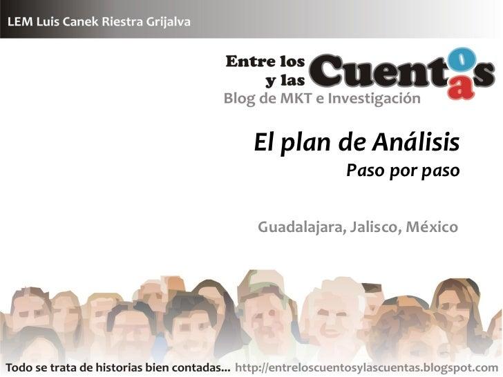 El plan de Análisis             Paso por paso  Guadalajara, Jalisco, México