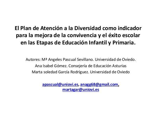 El Plan de Atención a la Diversidad como indicador para la mejora de la convivencia y el éxito escolar en las Etapas de Ed...