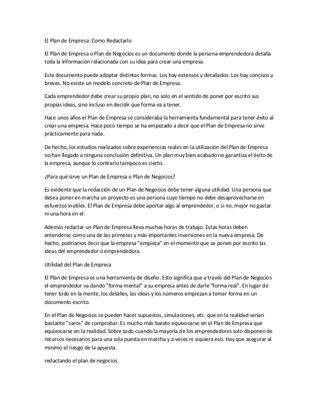 El Plan de Empresa: Como Redactarlo El Plan de Empresa o Plan de Negocios es un documento donde la persona emprendedora de...