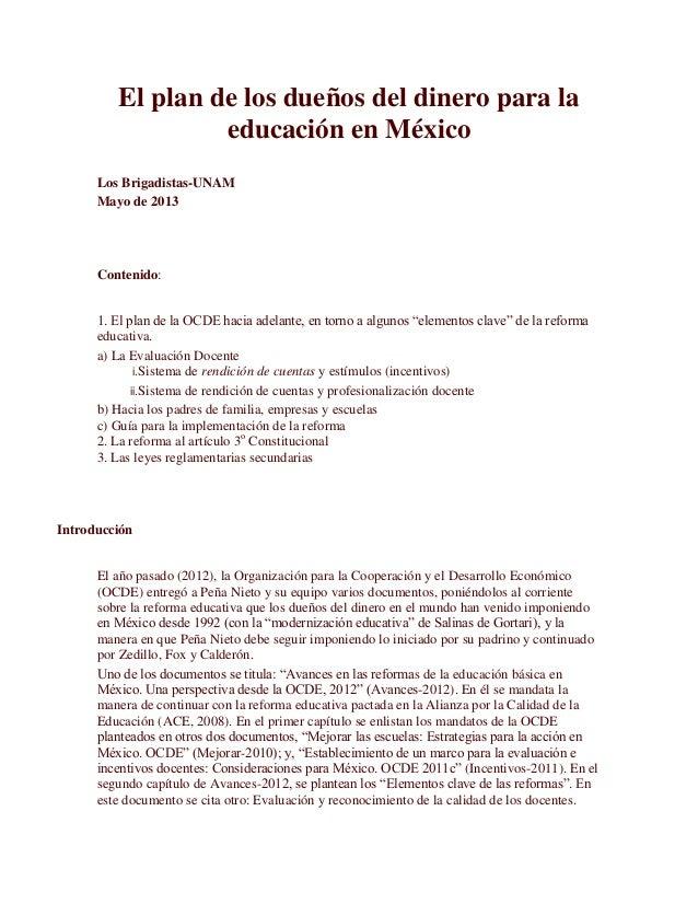 El plan de los dueños del dinero para la educación en México Los Brigadistas-UNAM Mayo de 2013 Contenido: 1. El plan de la...