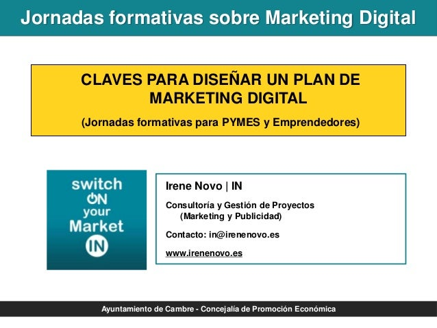 Jornadas formativas sobre Marketing Digital CLAVES PARA DISEÑAR UN PLAN DE MARKETING DIGITAL (Jornadas formativas para PYM...