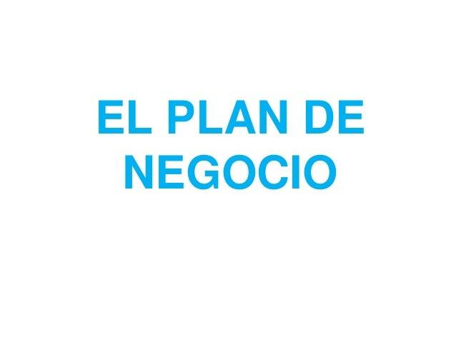 EL PLAN DE NEGOCIO
