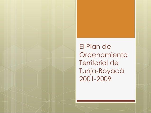 El Plan de  Ordenamiento  Territorial de  Tunja-Boyacá  2001-2009