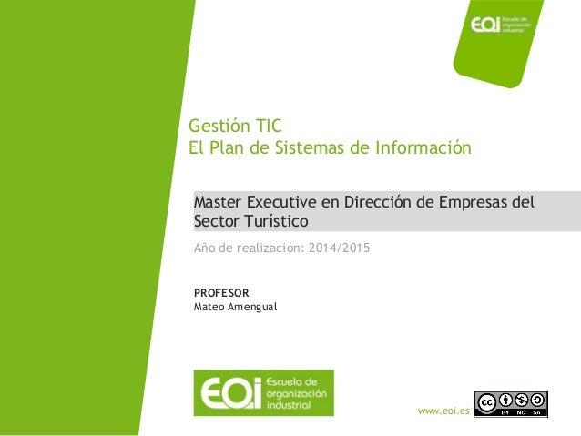 NOMBRE PROGRAMA / Nombre profesor www.eoi.es Master Executive en Dirección de Empresas del Sector Turístico Gestión TIC El...