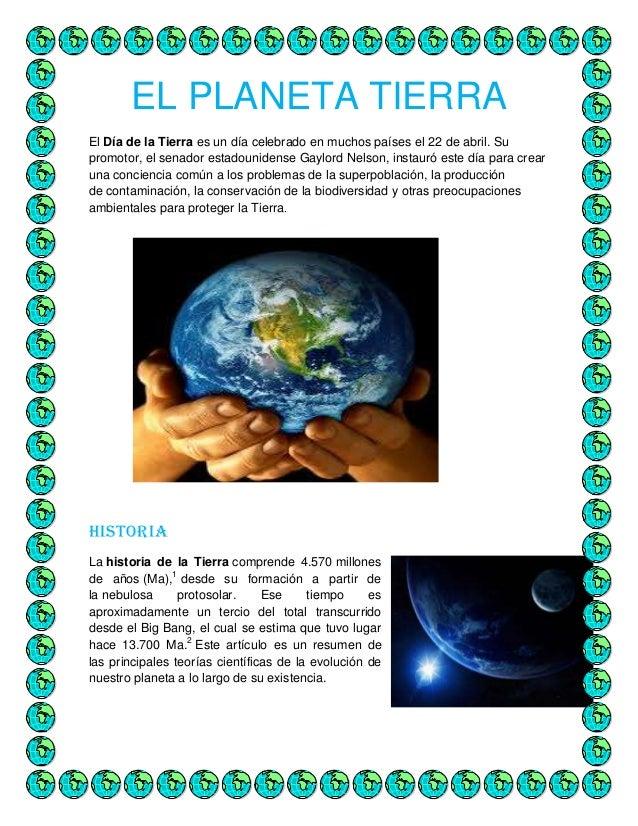 EL PLANETA TIERRAEl Día de la Tierra es un día celebrado en muchos países el 22 de abril. Supromotor, el senador estadouni...
