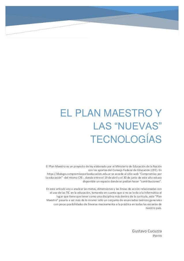 """EL PLAN MAESTRO Y LAS """"NUEVAS"""" TECNOLOGÍAS Gustavo Cucuzza @gusqq El Plan Maestro es un proyecto de ley elaborado por el M..."""