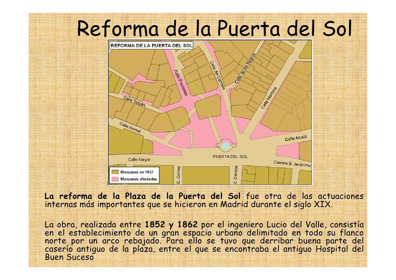 Reforma de la Puerta del Sol     La reforma de la Plaza de la Puerta del Sol fue otra de las actuaciones internas más impo...