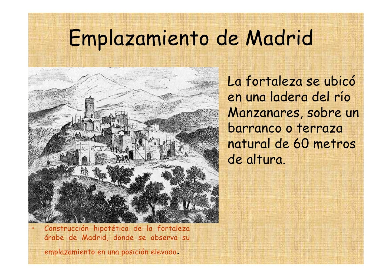 Emplazamiento de Madrid                                               • La fortaleza se ubicó                             ...