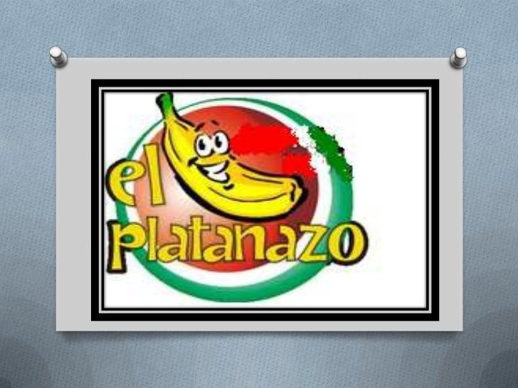 El Platanazo