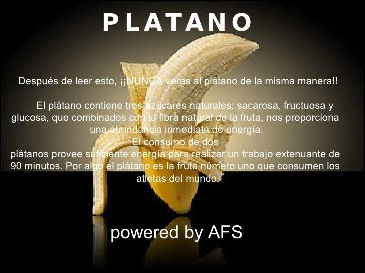 PLATANO    Después de leer esto, ¡¡NUNCA veras al plátano de la misma manera!!  El plátano contiene tres azúca...