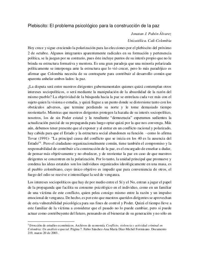 Plebiscito: El problema psicológico para la construcción de la paz Jonatan J. Pabón Álvarez Unicatólica. Cali-Colombia Hoy...