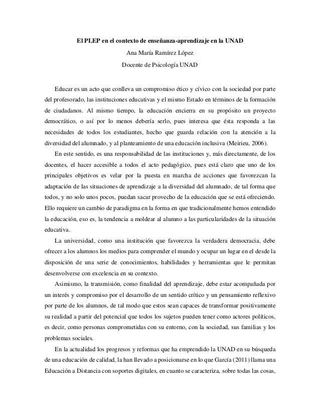 El PLEP en el contexto de enseñanza-aprendizaje en la UNAD Ana María Ramírez López Docente de Psicología UNAD Educar es un...