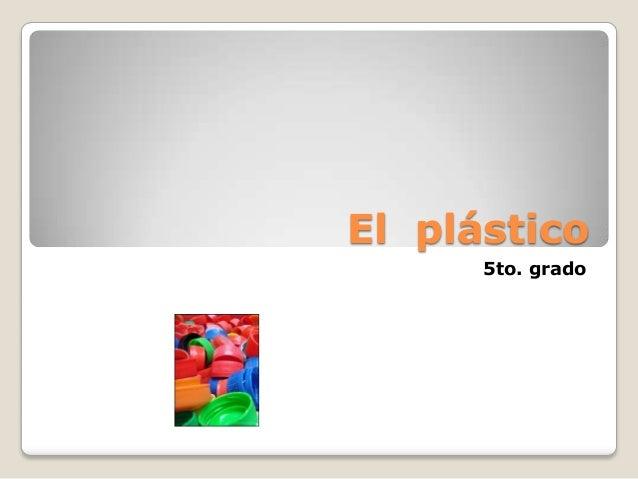 El plástico 5to. grado