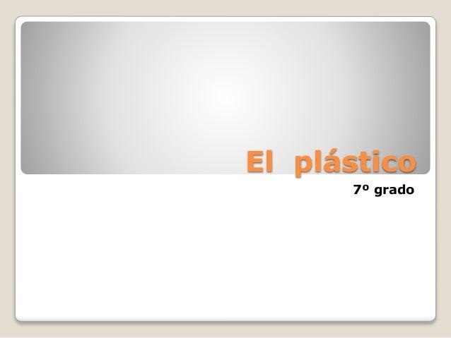 El plástico 7º grado