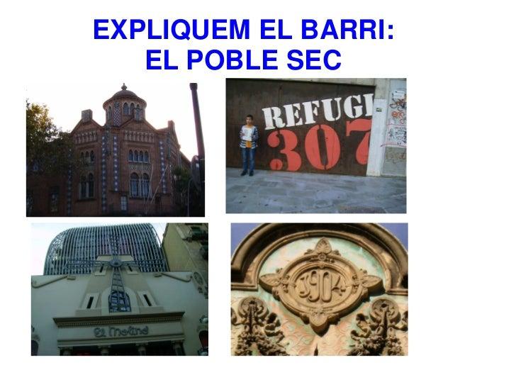 EXPLIQUEM EL BARRI:   EL POBLE SEC