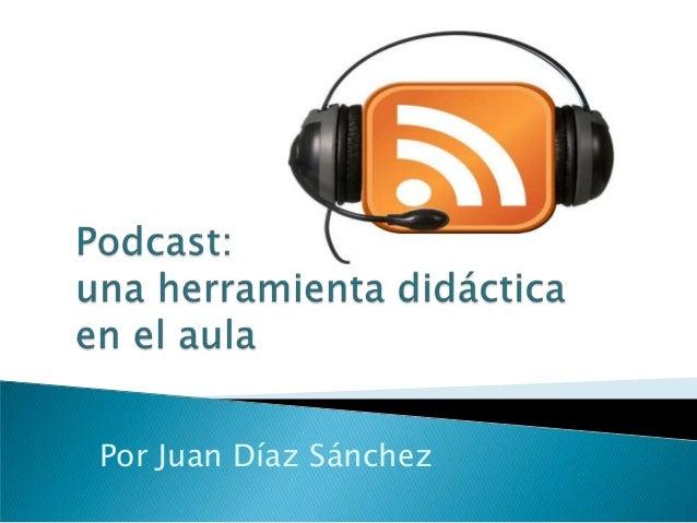 Por Juan Díaz Sánchez