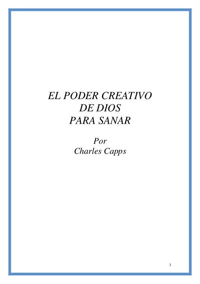 1 EL PODER CREATIVO DE DIOS PARA SANAR Por Charles Capps