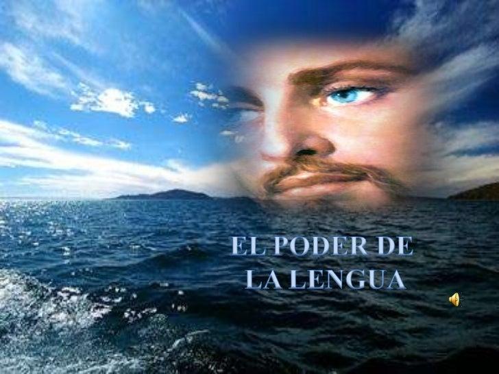 EL PODER DE<br /> LA LENGUA<br />