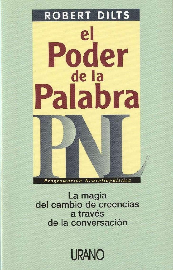 ROBERT         DILTS              el     Poder           de la  PalabraCon cinco títulos ya publicadospor Urano (Aprendiza...