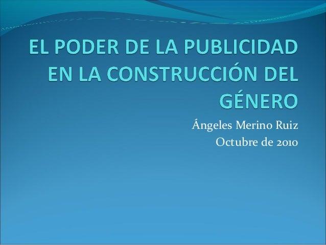 Ángeles Merino Ruiz Octubre de 2010