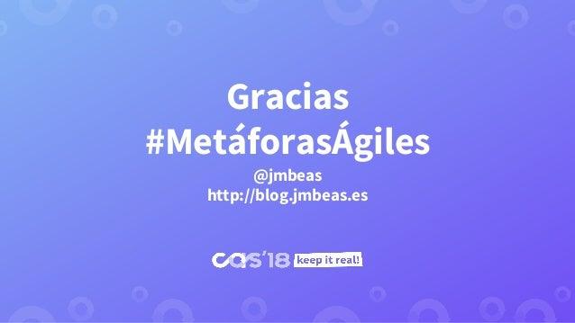 Gracias #MetáforasÁgiles @jmbeas http://blog.jmbeas.es
