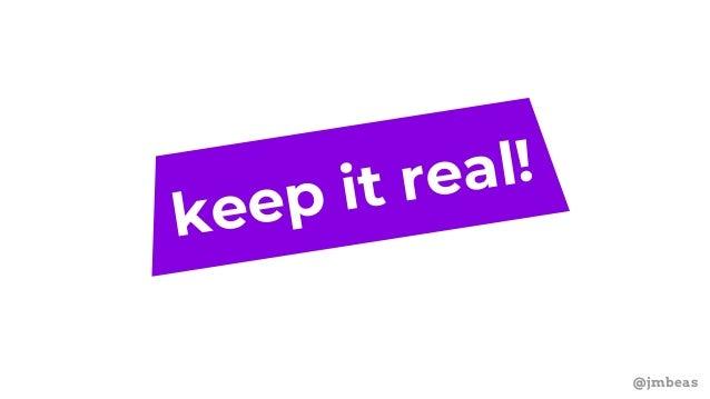 @jmbeas keep it real!