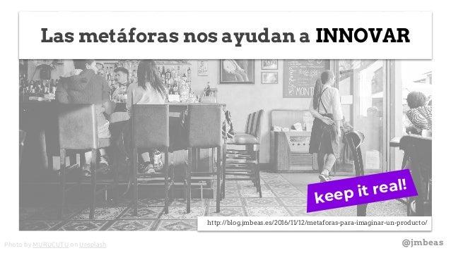 @jmbeas Las metáforas nos ayudan a INNOVAR http://blog.jmbeas.es/2016/11/12/metaforas-para-imaginar-un-producto/ Photo by ...