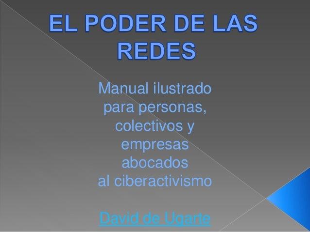 Manual ilustrado para personas, colectivos y empresas abocados al ciberactivismo David de Ugarte