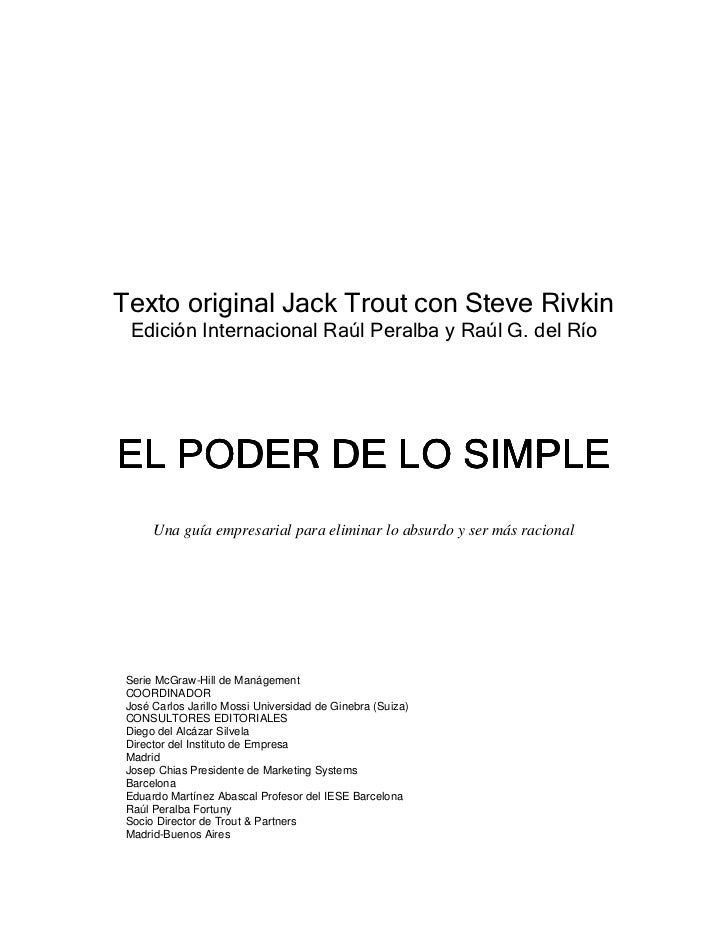 Texto original Jack Trout con Steve Rivkin Edición Internacional Raúl Peralba y Raúl G. del RíoEL PODER DE LO SIMPLE      ...