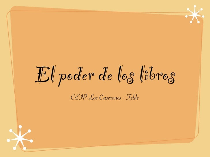 El poder de los libros      CEIP Los Caserones - Telde
