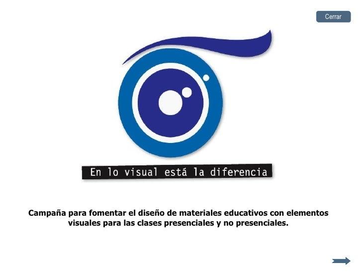 Campaña para fomentar el diseño de materiales educativos con elementos visuales para las clases presenciales y no presenci...