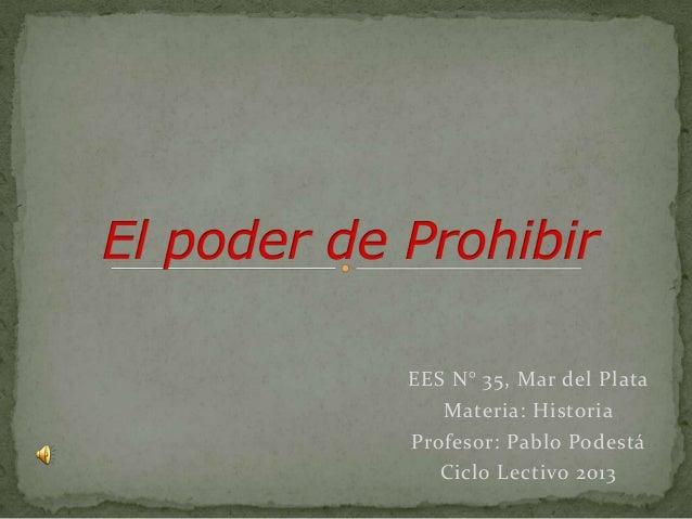 EES N° 35, Mar del Plata Materia: Historia Profesor: Pablo Podestá Ciclo Lectivo 2013