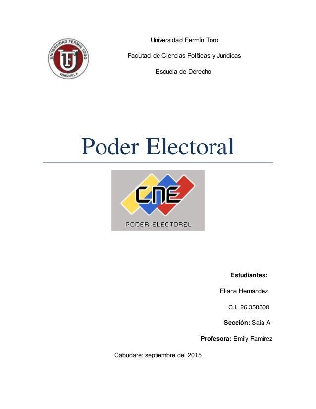 Universidad Fermín Toro Facultad de Ciencias Políticas y Jurídicas Escuela de Derecho  Poder Electoral Estudiantes: ...