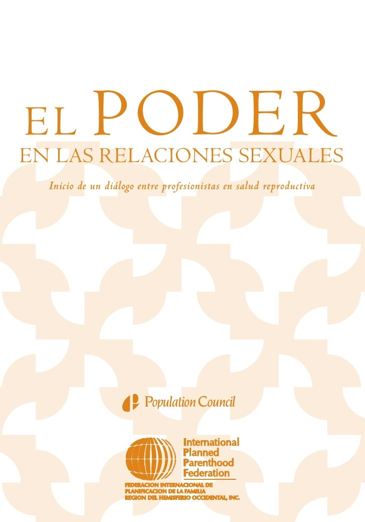 EL          PODER EN LAS RELACIONES SEXUALES   Inicio de un diálogo entre profesionistas en salud reproductiva