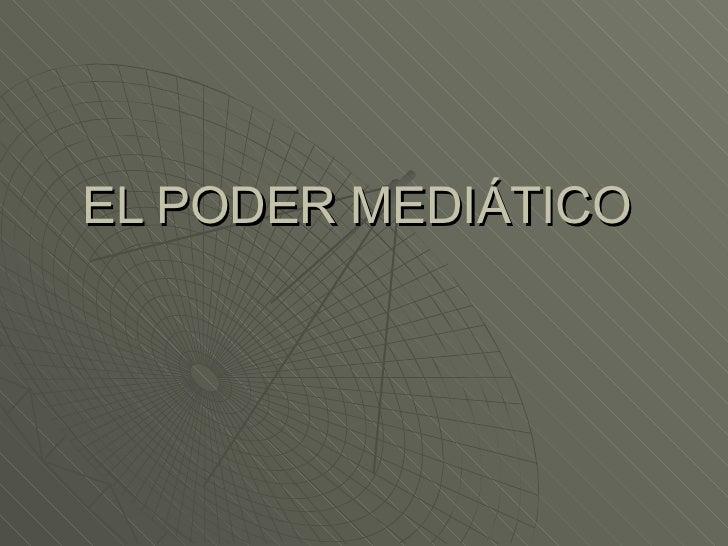 EL PODER MEDIÁTICO