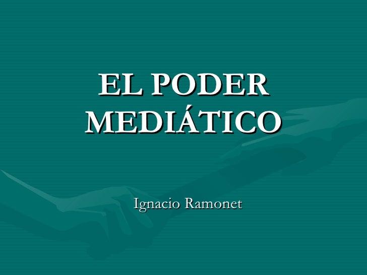 EL PODER MEDIÁTICO Ignacio Ramonet