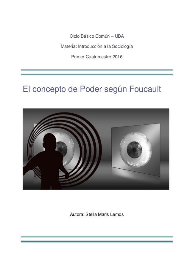 Ciclo Básico Común – UBA Materia: Introducción a la Sociología Primer Cuatrimestre 2016 El concepto de Poder según Foucaul...