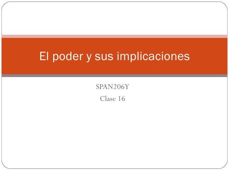 SPAN206Y Clase 16 El poder y sus implicaciones