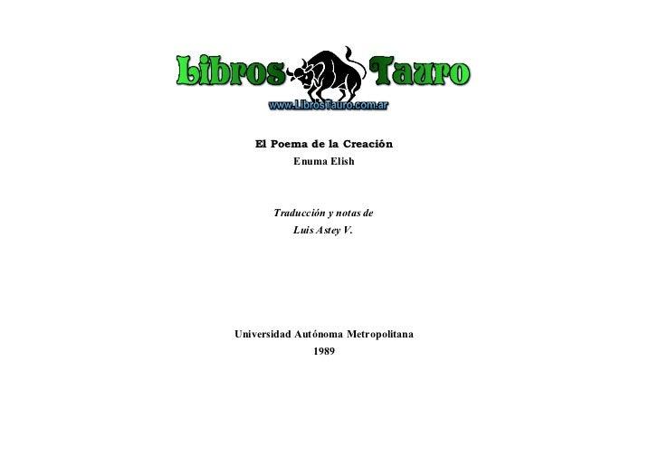 El Poema de la Creación           Enuma Elish       Traducción y notas de           Luis Astey V.Universidad Autónoma Metr...
