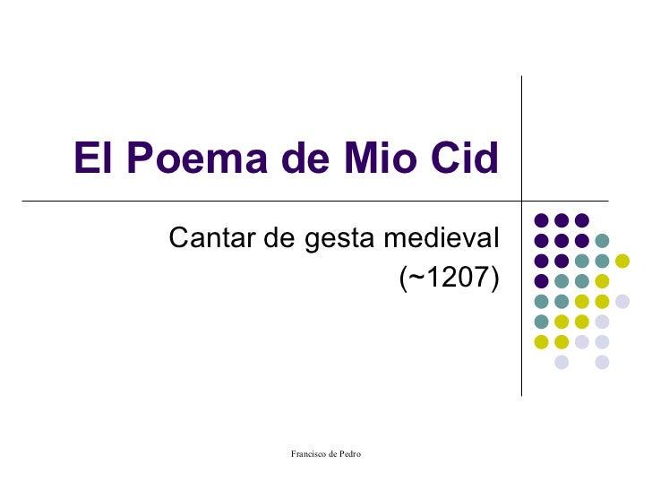 El Poema de Mio Cid Cantar de gesta medieval ( ~ 1207)