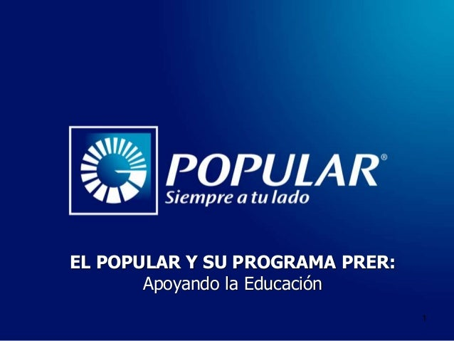 EL POPULAR Y SU PROGRAMA PRER:       Apoyando la Educación                                 1