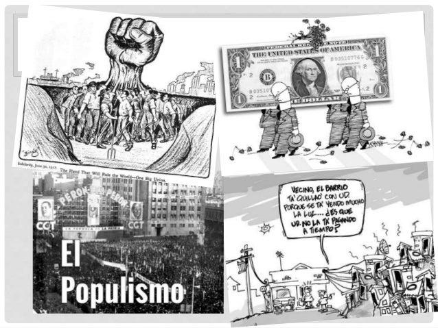 EL POPULISMO EN MÉXICO • La presencia populista en México surgió con la fuerza de la explosión de la participación popular...