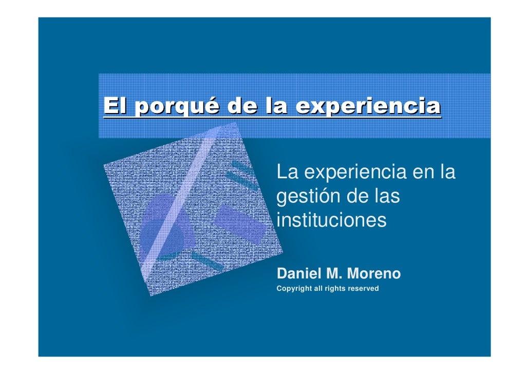 El porqué de la experiencia             La experiencia en la             gestión de las             instituciones         ...