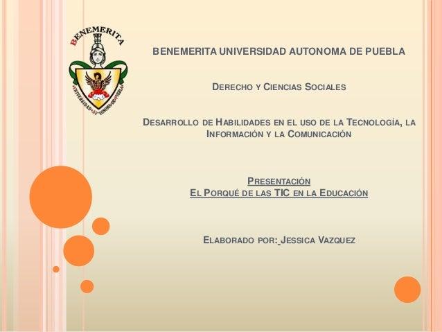 BENEMERITA UNIVERSIDAD AUTONOMA DE PUEBLA DERECHO Y CIENCIAS SOCIALES DESARROLLO DE HABILIDADES EN EL USO DE LA TECNOLOGÍA...